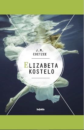 Elizabeta Kostelo: filosofinis kūrinys, kuriame beletristine forma keliami patys opiausi dabarties klausimai