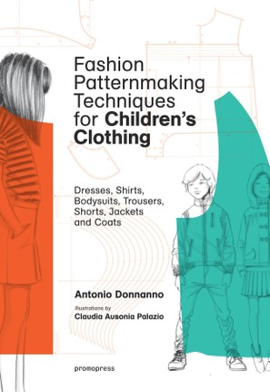 Fashion Patternmaking Techniques For Children's Clothes