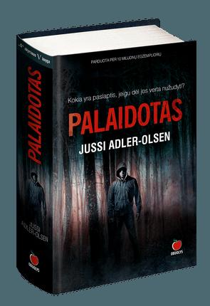 PALAIDOTAS - naujas Skandinavijos detektyvų meistro Jussi Adler-Olsen šedevras