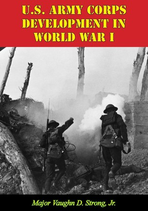 U.S. Army Corps Development In World War I