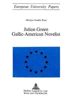 Julian Green. Gallic-American Novelist