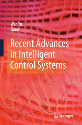 Recent Advances in Intelligent Control Systems