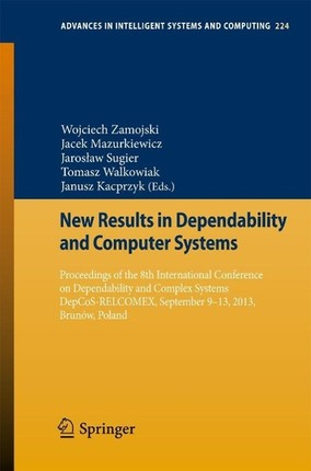 New Results in Dependability and Computer Systems