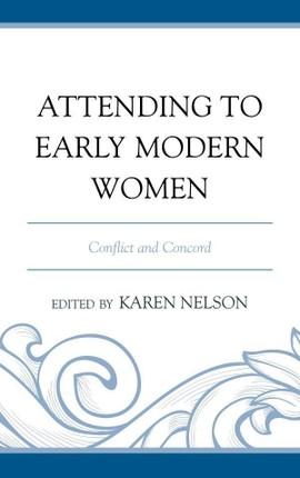 Attending to Early Modern Women
