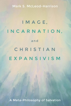 Image, Incarnation, and Christian Expansivism