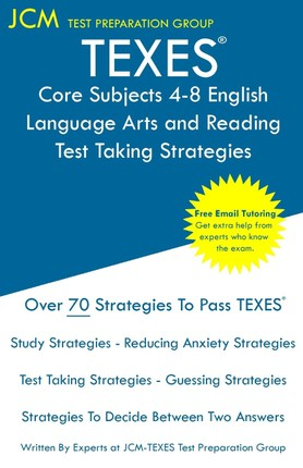TEXES Core Subjects 4-8 English Language Arts and Reading - Test Taking Strategies