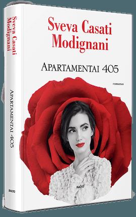 APARTAMENTAI 405. Jausmingas italų bestselerių autorės romanas apie netikėtus ir gyvenimą keičiančius susitikimus