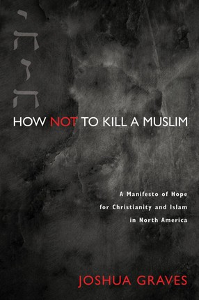 How Not to Kill a Muslim