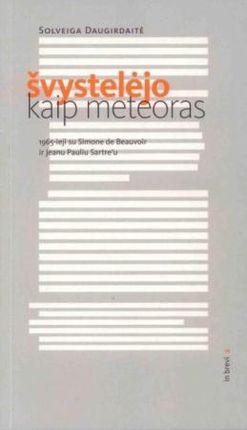 Švystelėjo kaip meteoras: 1965-ieji su Simone de Beauvoir ir Jeanu Pauliu Sartre'u