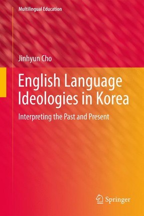 English Language Ideologies in Korea