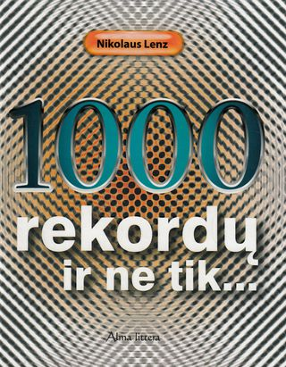 1000 rekordų ir ne tik...