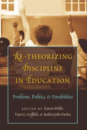 Re-Theorizing Discipline in Education