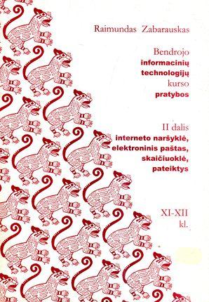Bendrojo informacinių technologijų kurso pratybos II dalis XI-XII kl.