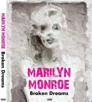 Marilyn Monroe - Broken Dreams