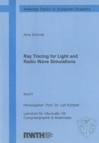 Ray Tracing for Light and Radio Wave Simulations