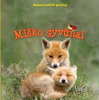 Mokausi pažinti gyvūnus. Miško gyvūnai