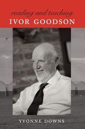 Reading and Teaching Ivor Goodson