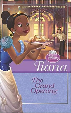 Tiana. The Grand Opening