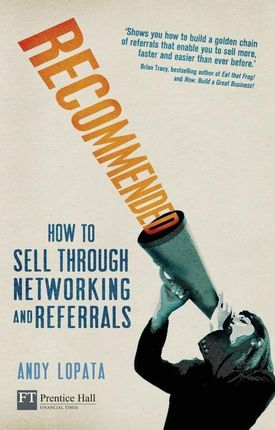 Recommended: How to Sell Through Networking and Referrals