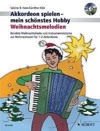 Akkordeon spielen - mein schönstes Hobby. Weihnachtsmelodien. Ausgabe mit CD