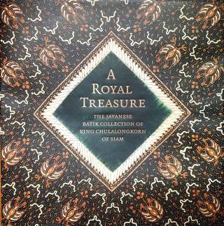 A Royal Treasure: The Javanese Batik Collection of King Chulalongkorn of Siam
