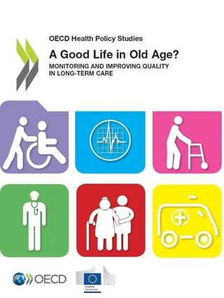 A Good Life in Old Age?: Monitoring and Improving Quality in Long-Term Care