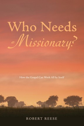 Who Needs a Missionary?
