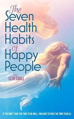 The Seven Health Habits of Happy People