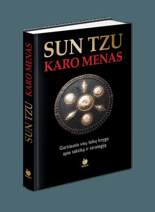 SUN TZU KARO MENAS: geriausia visų laikų knyga apie taktiką ir strategiją