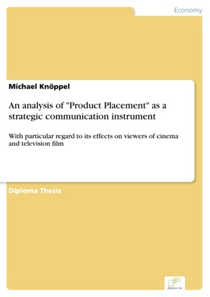 """An analysis of """"Product Placement"""" as a strategic communication instrument"""