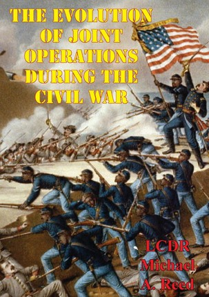 Evolution Of Joint Operations During The Civil War