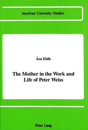 The Mother in the Work and Life of Peter Weiss
