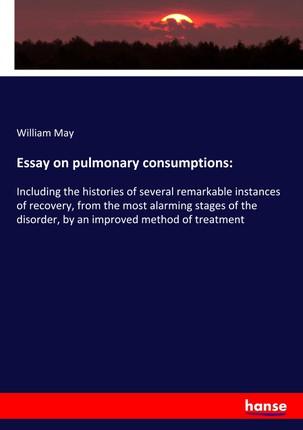 Essay on pulmonary consumptions: