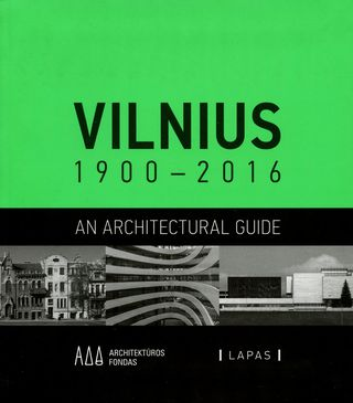 Vilnius, 1900-2016: an architectural guide