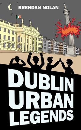 Dublin Urban Legends