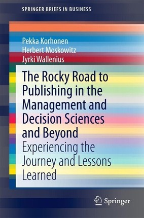 The Rocky Road to Publishing in the Management and Decision Sciences and Beyond