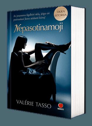 Nepasotinamoji: karštas romanas apie moterį, kuri norėjo DAUGIAU...