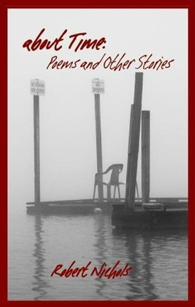 About Time: Poems and Other Stories