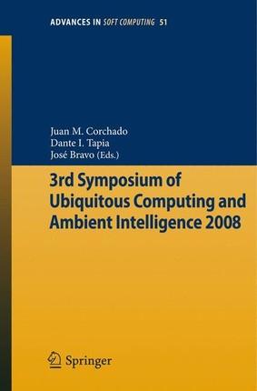 3rd Symposium of Ubiquitous Computing and Ambient Intelligence 2008