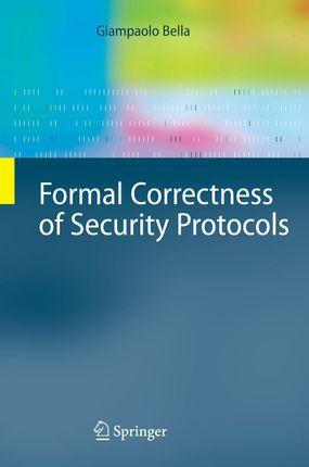 Formal Correctness of Security Protocols