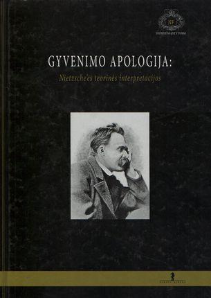 Gyvenimo apologija: Nietzsche'ės teorinės interpretacijos