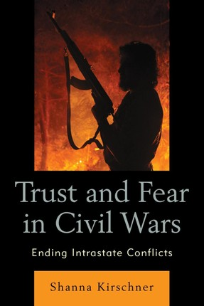 Trust and Fear in Civil Wars