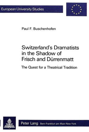 Switzerland's Dramatists in the Shadow of Frisch and Dürrenmatt
