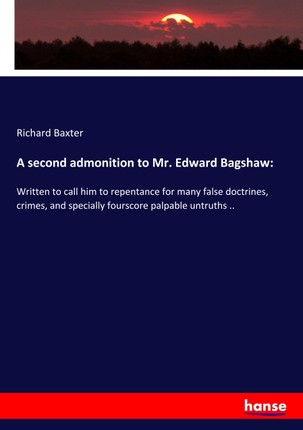A second admonition to Mr. Edward Bagshaw:
