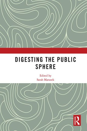 Digesting the Public Sphere