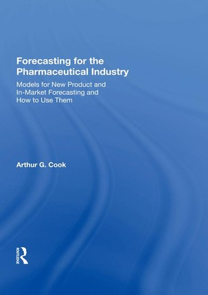 Forecasting for the Pharmaceutical Industry