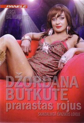 Džordana Butkutė prarastas rojus. Skandalinga išpažintis lovoje