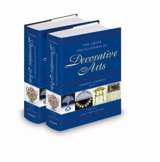 The Grove Encyclopedia of Decorative Arts. 2 vols