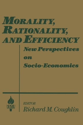 Morality, Rationality and Efficiency: New Perspectives on Socio-economics