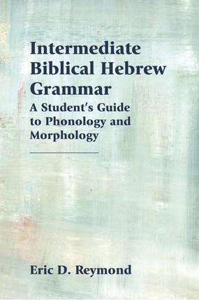 Intermediate Biblical Hebrew Grammar